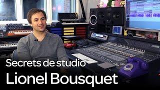 Secrets de studio Ep. 4 : Lionel Bousquet pour Laurent Wolf et Ten