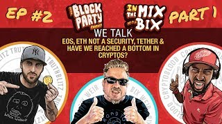 In the Mix w/ Bix Episode 2 Prt1: EOS Battle Continues, Tether Audits &  PoS vs DPoS