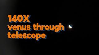 망원경으로 보는  금성, 140배 | 140X, ven…