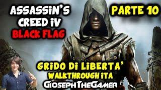 Assassin's Creed 4: Black Flag | Grido di Libertà DLC | Walkthrough Gameplay PARTE 10 ITA By Gioseph