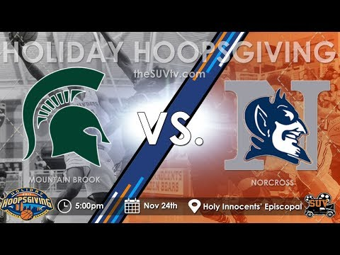 2017 Holiday Hoopsgiving: Mountain Brook (AL) vs. Norcross (GA) - (Kyle Sturdivant)