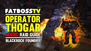 Operator Thogar Normal and Heroic Blackrock Foundry Guide - FATBOSS