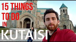 15 THINGS TO DO IN KUTAISI, GEORGIA | BUDGET GEORGIA