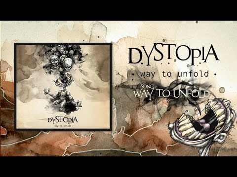 Dystopia - Way to Unfold (FULL ALBUM) 2014