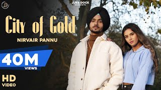 City Of Gold : Nirvair Pannu (Full Video) Deep Royce | Latest Punjabi Song 2020 | Juke Dock