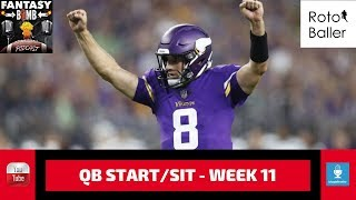 2018 Fantasy Football Lineup Advice - Week 11 QB Start/Sit Episode