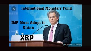 WARNING IMF must adapt to China's rise, fintech, to stay relevant. Ripple XRP To save The Day