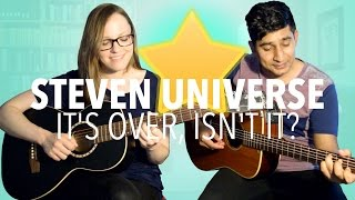 Steven Universe - It's Over Isn't It (Acoustic Cover)