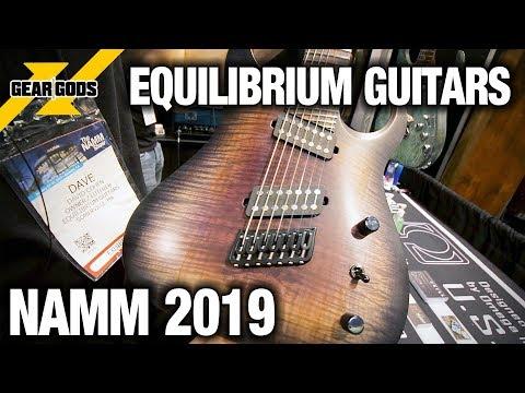 NAMM 2019 - EQUILIBRIUM GUITARS   GEAR GODS