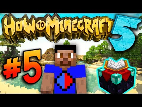 ENCHANTING TIME! - How To Minecraft S5 #5