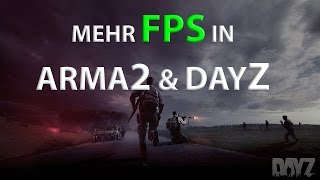 DayZ Mod (Arma2) FPS Boost und bessere Performance !! [Deutsch/Tutorial]