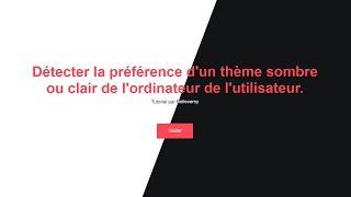 Détecter la préférence (SOMBRE | CLAIR) de l'ordinateur d'un utilisateur (Facile - HTML et CSS)