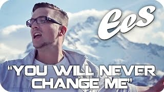"EES - ""You Will Never Change Me"" (official music video)"