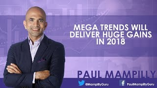 Mega Trends Will Deliver Huge Gains in 2018 - Paul Mampilly thumbnail