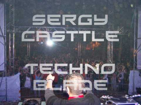 SERGY CASTTLE  - TECHNO BLADE