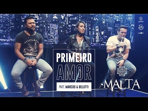 Download Malta - Primeiro Amor Part. Marcos & Belutti