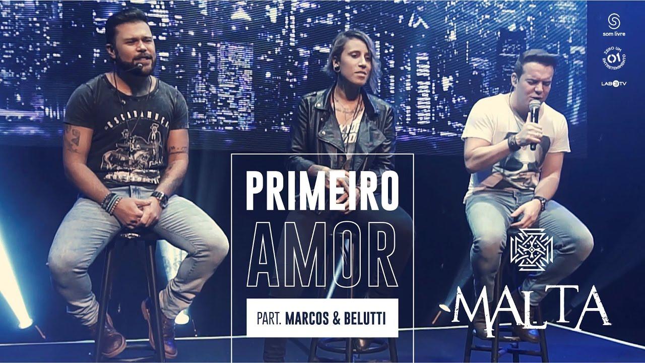 Malta – Primeiro Amor Part. Marcos & Belutti (2017)