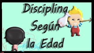 Disciplina a tus hijos según su edad (parte 1)