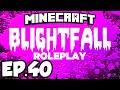 Blightfall: Minecraft Modded Adventure Ep.40 - BLOOD ALTAR UPGRADE!!! (Modded Roleplay)