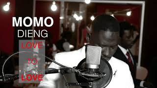 MOMO DIENG ( love to love ) Audio