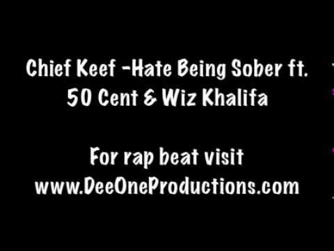 Chief Keef - Hate Being Sober ft. 50 Cent & Wiz Khalifa (Explicit Audio)
