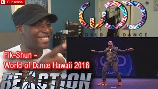 Fik Shun FRONTROW World of Dance Hawaii 2016 REACTION