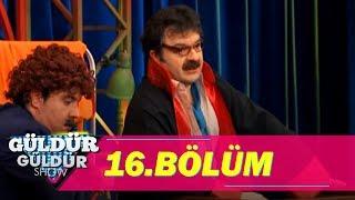 Güldür Güldür Show 16.Bölüm