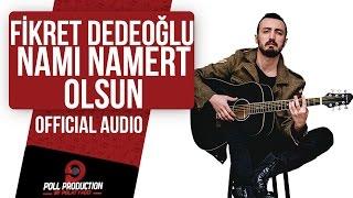 Gambar cover Fikret Dedeoğlu - Namı Namert Olsun
