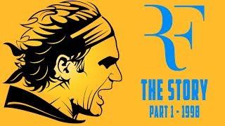 ROGER FEDERER - THE STORY (Part 1 - 1998)