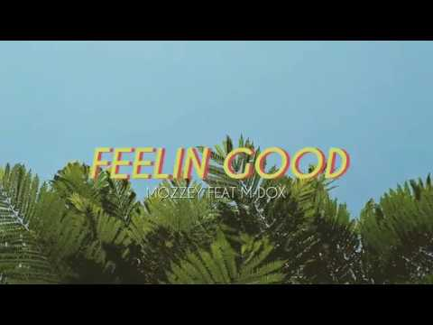 Mozzey Feat M-Dox - Feelin Good (Official Audio)