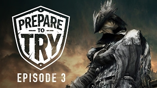 Prepare To Try Bloodborne Episode 3 - Old Yharnam  Blood-Starved Beast