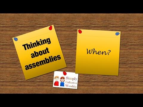 Thinking about school assemblies - when?