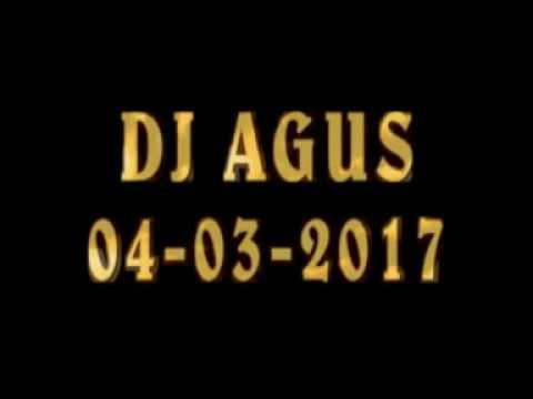 DJ Agus 04-03-2017