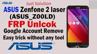 ASUS Zenfone 2 | Laser ZOOLD | FRP Bypass | Easy Way | Just Solution
