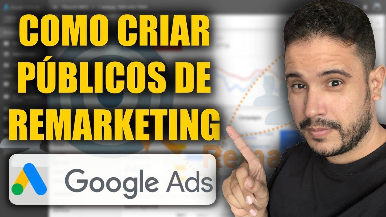 Google ADS: Como criar Públicos de Remarketing no Google e Youtube ADS