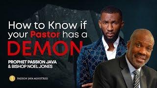 How to Know if Your Pastor Has a Demon || Bishop Noel Jones & Prophet Passion Java