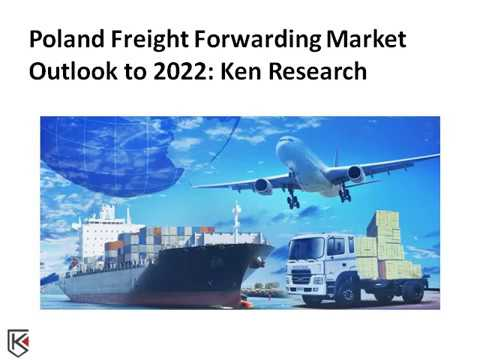Freight Forwarding Market in Poland, Freight Industry - Ken Research