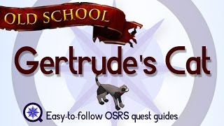 Gertrude's Cat - OSRS 2007 - Easy Old School Runescape Quest Guide