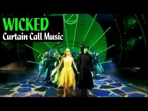 WICKED Curtain Call Music [HQ]