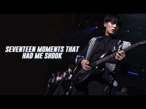 seventeen moments that had me SHOOK