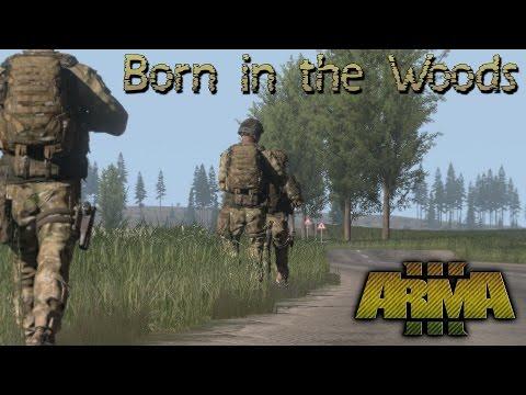 Born in the Woods (ArmA 3 Machinima)