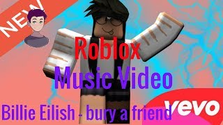 ROBLOX MUSIC VIDEO! Billie Eilish - bury a friend