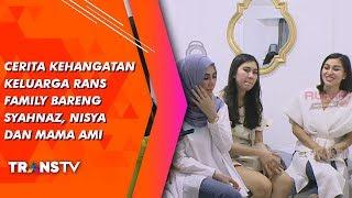 RUMPI - Cerita Kehangatan Keluarga Rans Family Bareng Syahnaz, Nisya dan Mama Ami (13/8/19) Part 3
