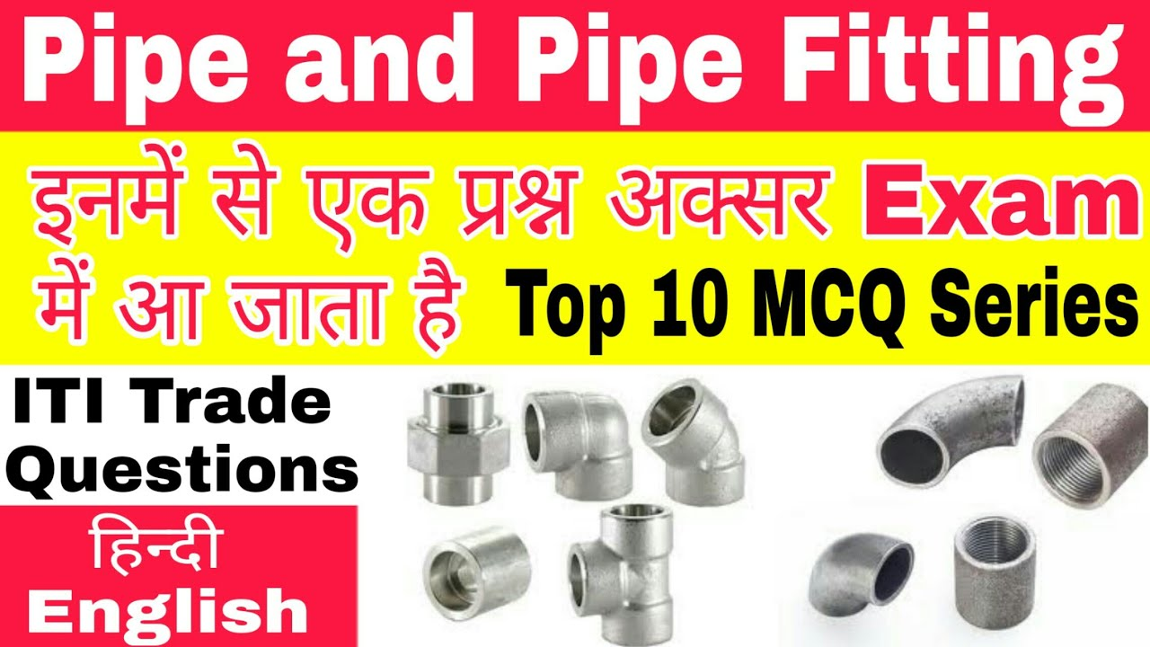 ee7720f9f2 Pipe and Pipe Fitting important Questions | ITI Trade Questions with ...