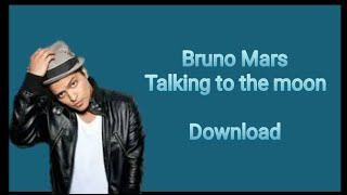 Bruno Mars - Talking To The Moon + DOWNLOAD