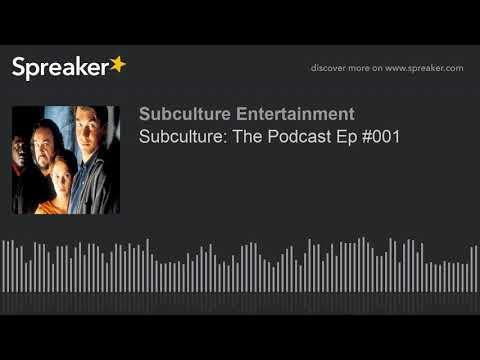 Subculture: The Podcast Ep #001