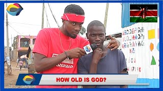 How Old is God? | Street Quiz 🇰🇪 | Funny Videos | Funny African Videos | African Comedy |
