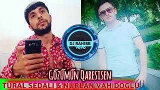 Tural Sedali - Gözümün Qaresisen 2018 ft. Nurlan Vahidoglu