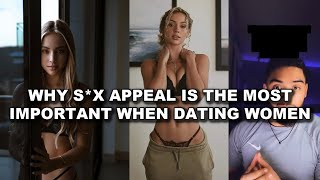Why S*x Appeal Is Most Important When Dating Women & How To Get It❗️