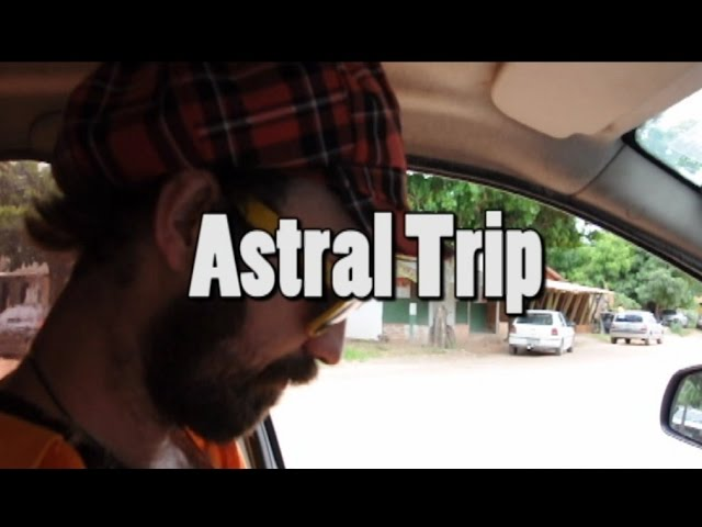 Astral trip
